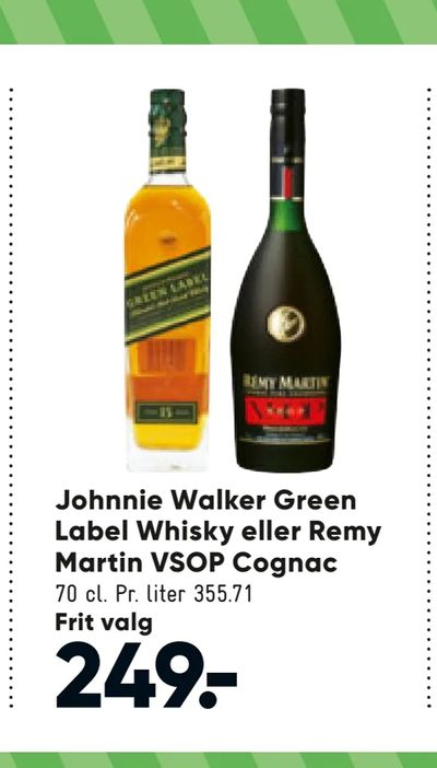 Johnnie Walker Green Label Whisky eller Remy Martin VSOP Cognac